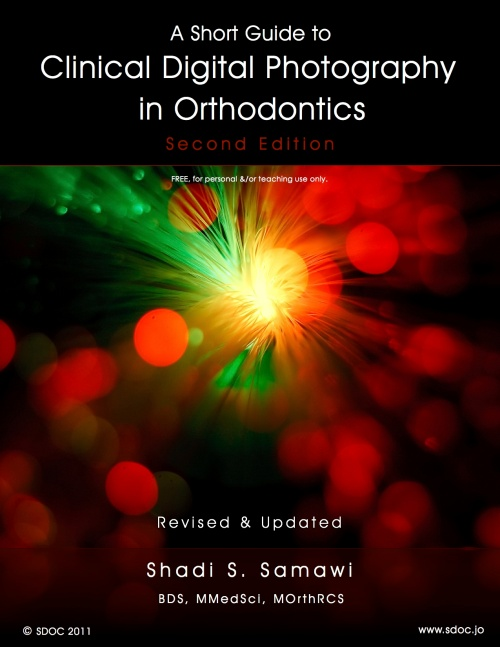 A Short Guide to Clinical Digital Photography in Orthodontics - 2011 - Shadi Samawi
