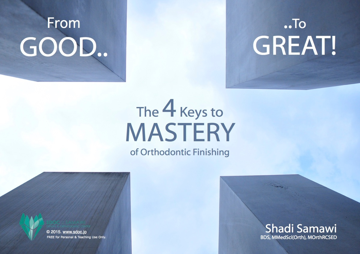 The 4 Keys to Mastery of Orthodontic Finishing;  A Free New Orthodontic eBook
