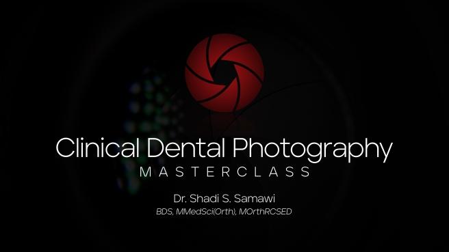 Dr. Shadi Samawi's Clinical Dental Photography Masterclass