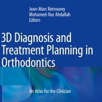 """3D Diagnosis and Treatment Planning in Orthodontics: An Atlas for the Clinician"" :: A New Practical Textbook for the Next Evolution in Orthodontics."